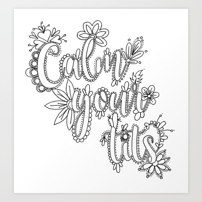 - Calm Your Tits Adult Coloring Design, Funny Coloring Design Art Print By  Itsokitsart Society6