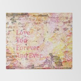 Love You Forever And Ever ... Throw Blanket