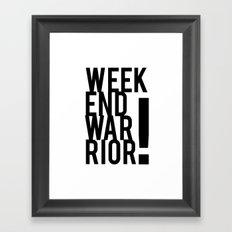 Weekend Warrior! Framed Art Print