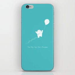 You May Say I'm a Dreamer iPhone Skin