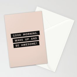 Good Morning, Wake Up And Be Awesome! Stationery Cards