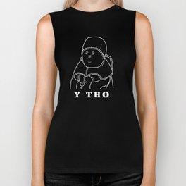 Y Tho T-Shirt | Y Tho Meme Shirt Biker Tank