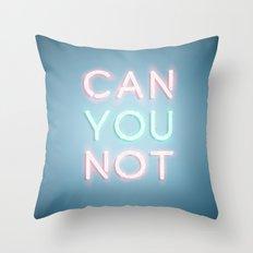Can You Not Throw Pillow