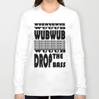 lyrics Long Sleeve T-shirts featuring Dubstep Lyrics by Logan Amick