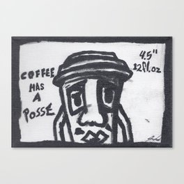 Coffee has a Posse Canvas Print