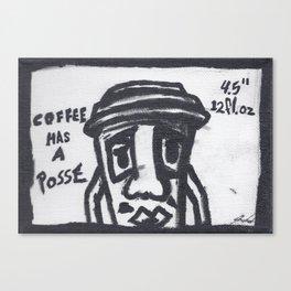 Coffee has a Posse Canvas Print
