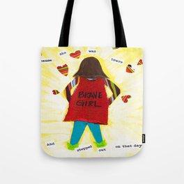 Be Brave by Jodene Warden Tote Bag