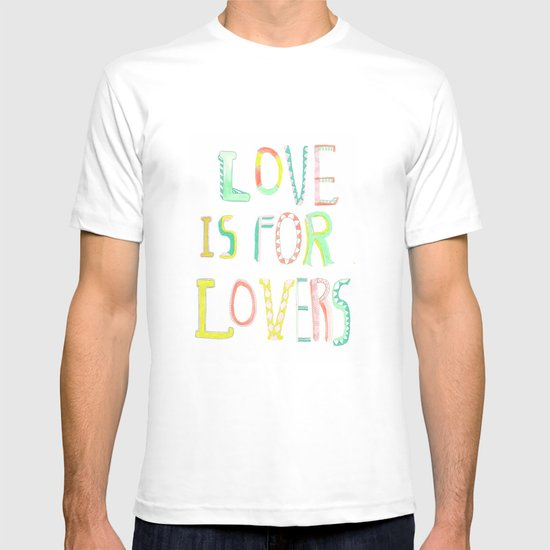 LOVE IS FOR LOVERS 2 T-shirt