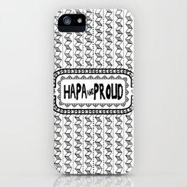 Hapa & Proud - Multicultural - Happa - Eurasian - Black & White iPhone Case