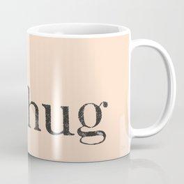 We all need a hug sometimes Coffee Mug