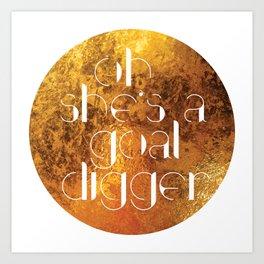 Oh She's A Goal Digger - Golden Art Print