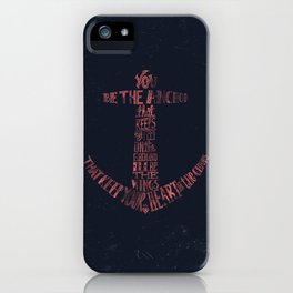 You be the anchor that keeps my feet on the ground... iPhone Case