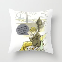 Who Here Wants To Hear A Good Story About A Bridge Throw Pillow