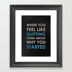 When you feel like quitting - Motivational print Framed Art Print