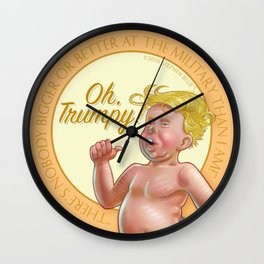 """Oh, Trumpy!""— Military Quote 3 Wall Clock"