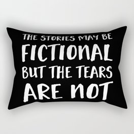 The Stories May Be Fictional But The Tears Are Not - Inverted Rectangular Pillow