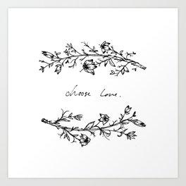 Choose Love (and Flowers) Art Print