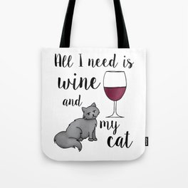 All I need is Wine and My Cat Tote Bag