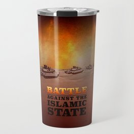 Battle Against The Islamic State Travel Mug