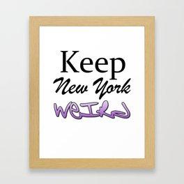 Keep New York Weird in Graffit Style Framed Art Print