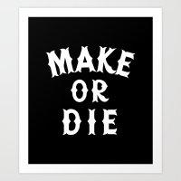 Make or Die Art Print