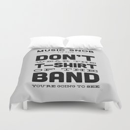 The Shirt of the Band — Music Snob Tip #376 Duvet Cover