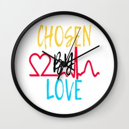 "Great Tee typography design saying ""Chosen"" and showing your the chosen one! You are CHOSEN BY LOVE Wall Clock"