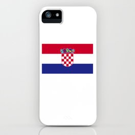 Because I'm from Croatia - Croat iPhone Case