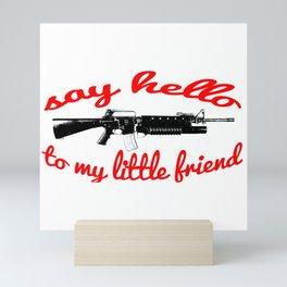 say hello to my little friend Mini Art Print