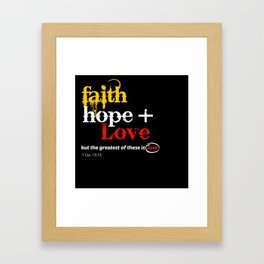 Faith Hope and Love Framed Art Print