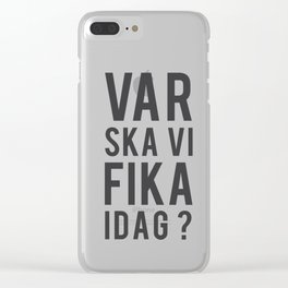 Fika? Clear iPhone Case