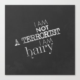I am not a terrorist I am hairy Canvas Print