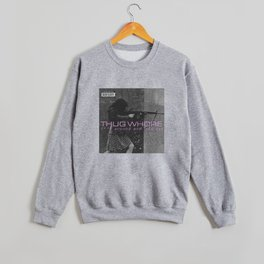 Thug Whore 2: F**ck around and find out Crewneck Sweatshirt