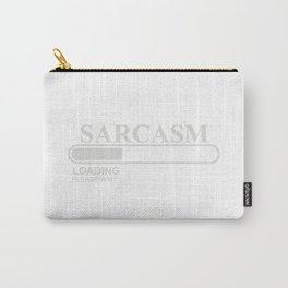 Sarcasm Loading Please Wait Carry-All Pouch