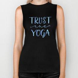 Yoga quotes - Trust the Yoga Biker Tank
