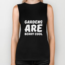 Gardens are Berry Cool Horticulture Pun T-shirt Biker Tank