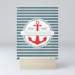 A Smooth Sea Never Made a Skilled Sailor Mini Art Print