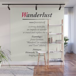 Wanderlust, dictionary definition, word meaning, travel the world, go on adventures Wall Mural