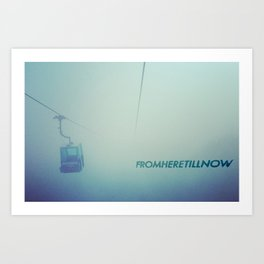 fromheretillnow Art Print