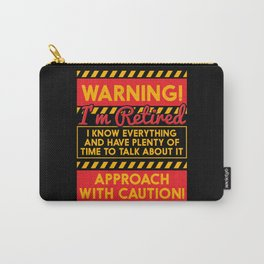 Retirement Warning I'm Retired Gift For Pensioners Carry-All Pouch