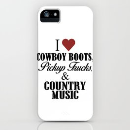 Cowboy Boots Pickup Trucks Country Music iPhone Case