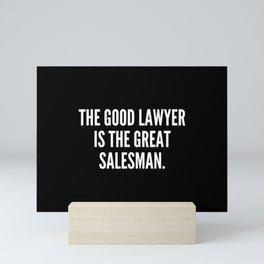 The good lawyer is the great salesman Mini Art Print