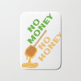 """Everything has it's price. """"No Money No Honey"""" Sexual Intention Fuck Bitch Relationship Wealth Bath Mat"""