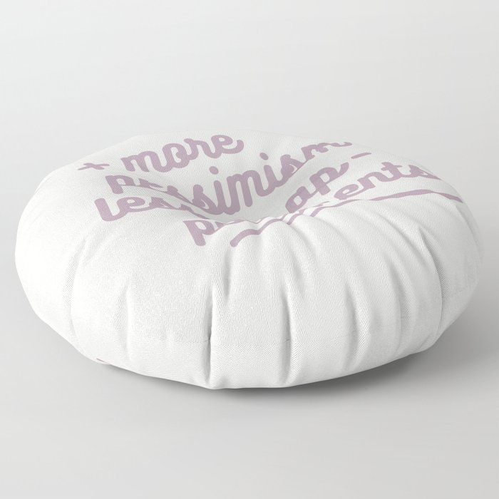 more pessimism, less disappointments Floor Pillow