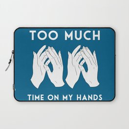 Time On My Hands Laptop Sleeve