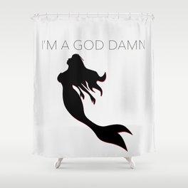 God Damn Mermaid Shower Curtain