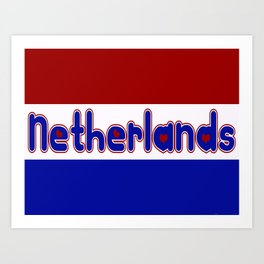 Netherlands Flag with Dutch Font Art Print