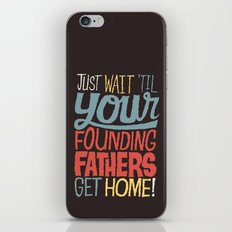 Just wait 'til your founding fathers get home! iPhone & iPod Skin