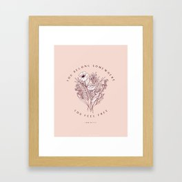 """You Belong Somewhere You Feel Free"" Top Petty Quote with Floral Bouqet Framed Art Print"