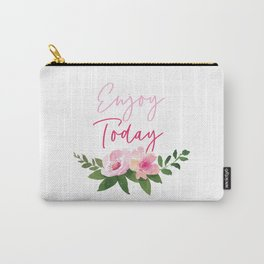 Enjoy Today Carry-All Pouch